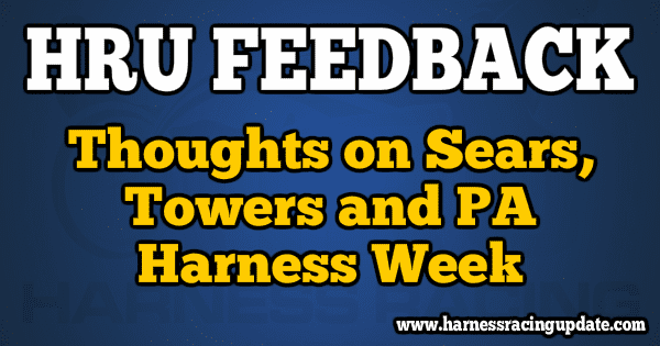 Thoughts on Sears, Towers and PA Harness Week