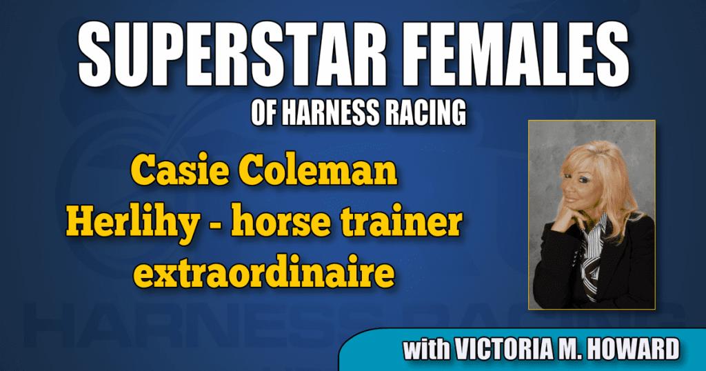 Casie Coleman Herlihy — horse trainer extraordinaire
