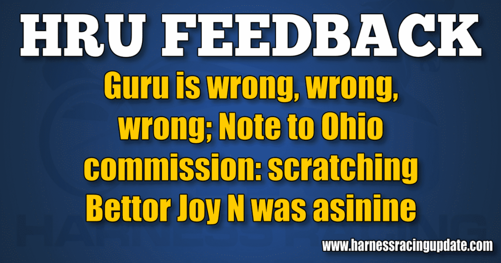 Guru is wrong, wrong, wrong; Note to Ohio commission: scratching Bettor Joy N was asinine