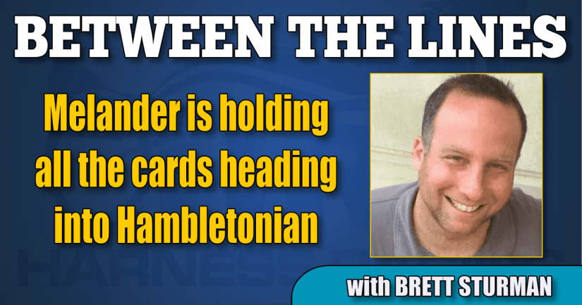 Melander is holding all the cards heading into Hambletonian