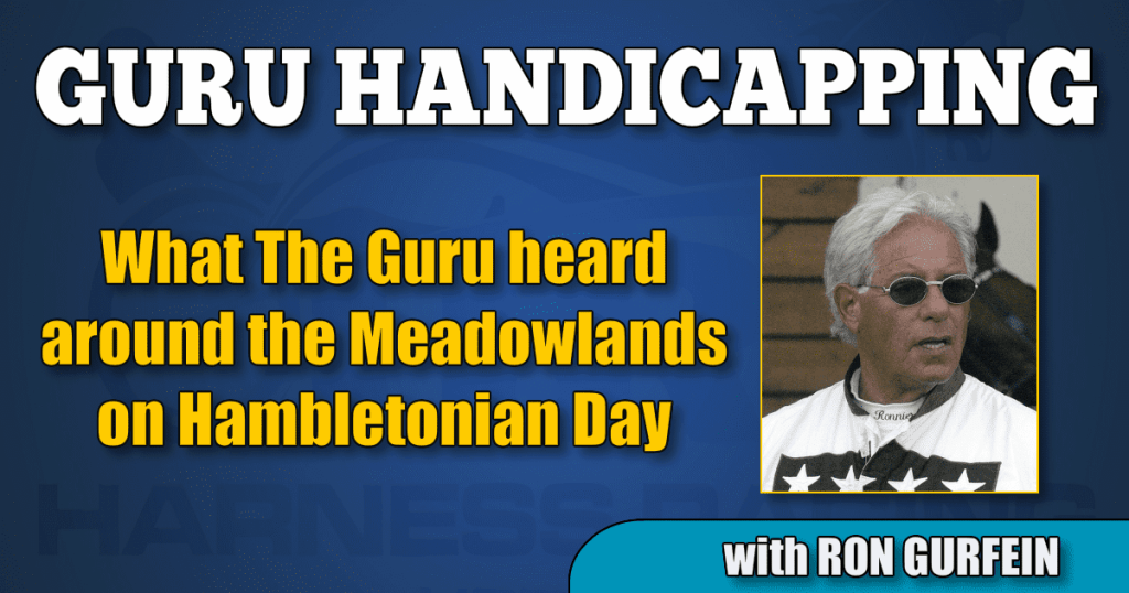 What The Guru heard around the Meadowlands on Hambletonian Day
