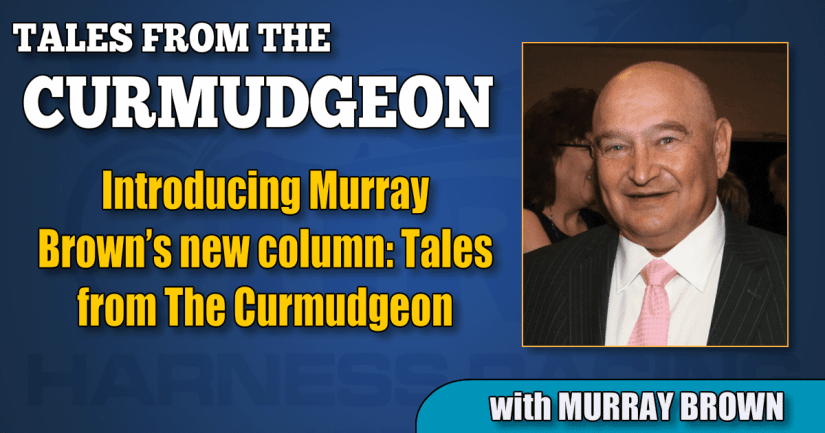 Introducing Murray Brown's new column: Tales from The Curmudgeon