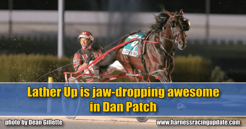 Lather Up is jaw-dropping awesome in Dan Patch