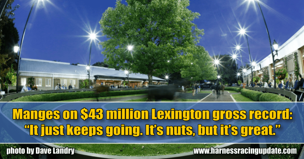 "Manges on $43 million Lexington gross record: ""It just keeps going. It's nuts, but it's great."""