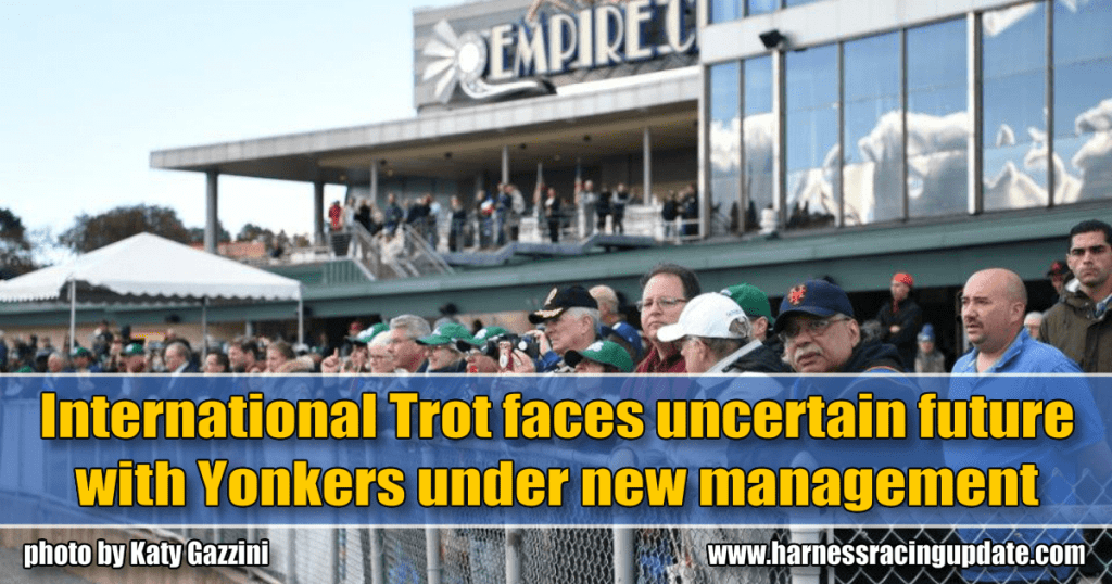 International Trot faces uncertain future with Yonkers under new management