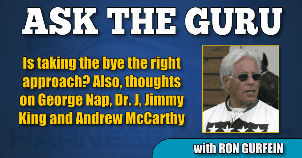 Is taking the bye the right approach? Also, thoughts on George Nap, Dr. J, Jimmy King and Andrew McCarthy