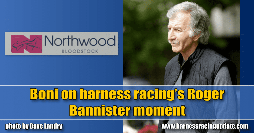Boni on harness racing's Roger Bannister moment