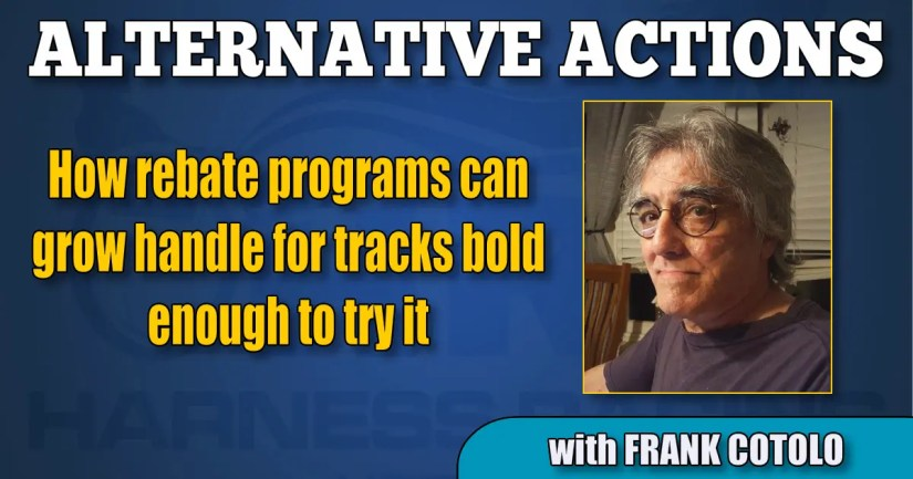 How rebate programs can grow handle for tracks bold enough to try it