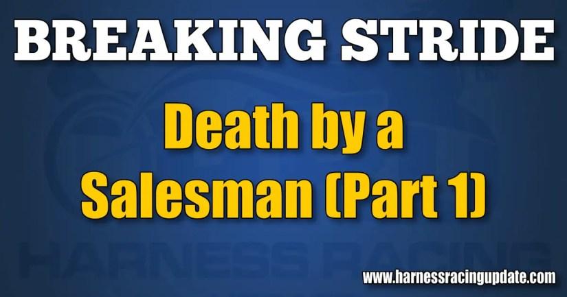 Death by a Salesman (Part 1)