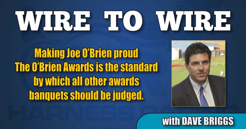 Making Joe O'Brien proud The O'Brien Awards is the standard by which all other awards banquets should be judged
