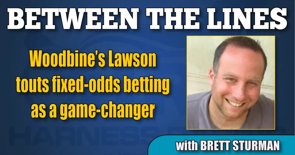 Woodbine's Lawson touts fixed-odds betting as a game-changer
