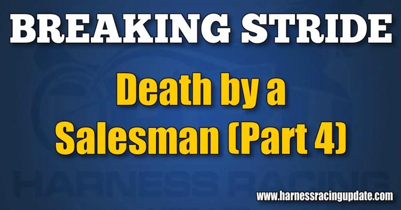Death by a Salesman (Part 4)
