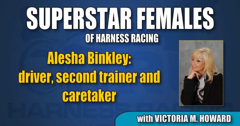 Alesha Binkley — driver, second trainer and caretaker