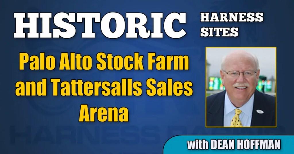 Palo Alto Stock Farm and Tattersalls Sales Arena