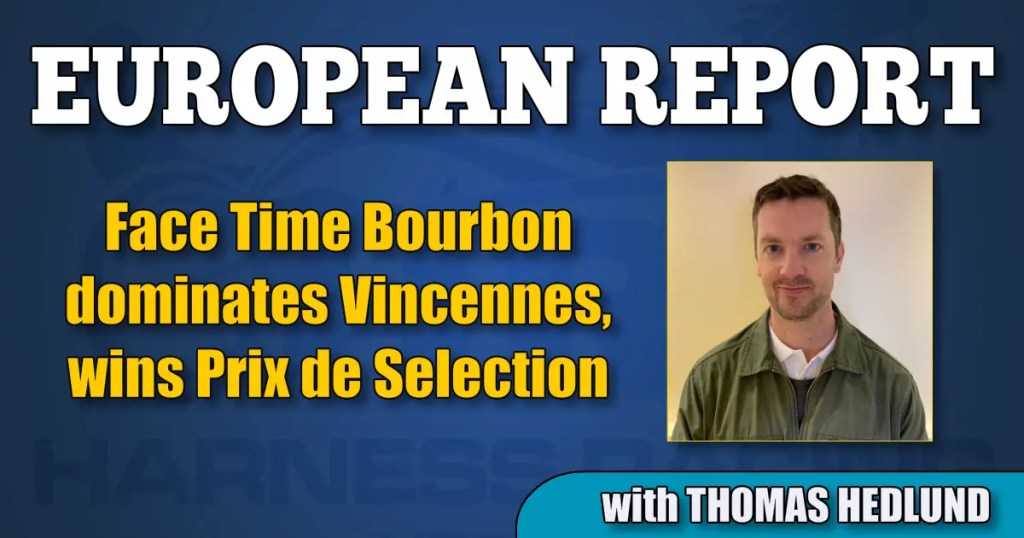 Face Time Bourbon dominates Vincennes, wins Prix de Selection