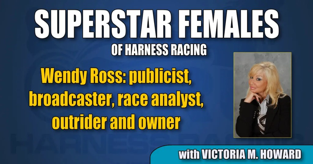 Wendy Ross — publicist, broadcaster, race analyst, outrider and owner