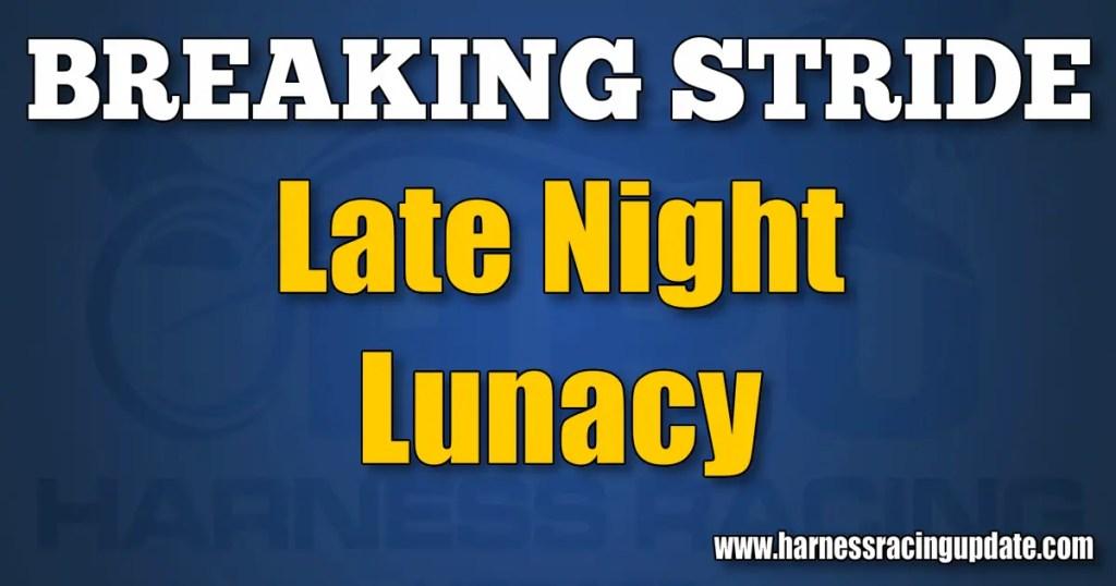 Late Night Lunacy