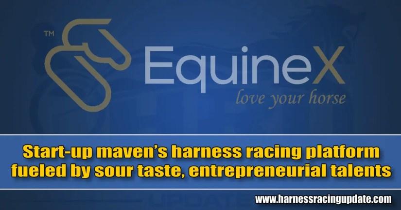 Start-up maven's harness racing platform fueled by sour taste, entrepreneurial talents
