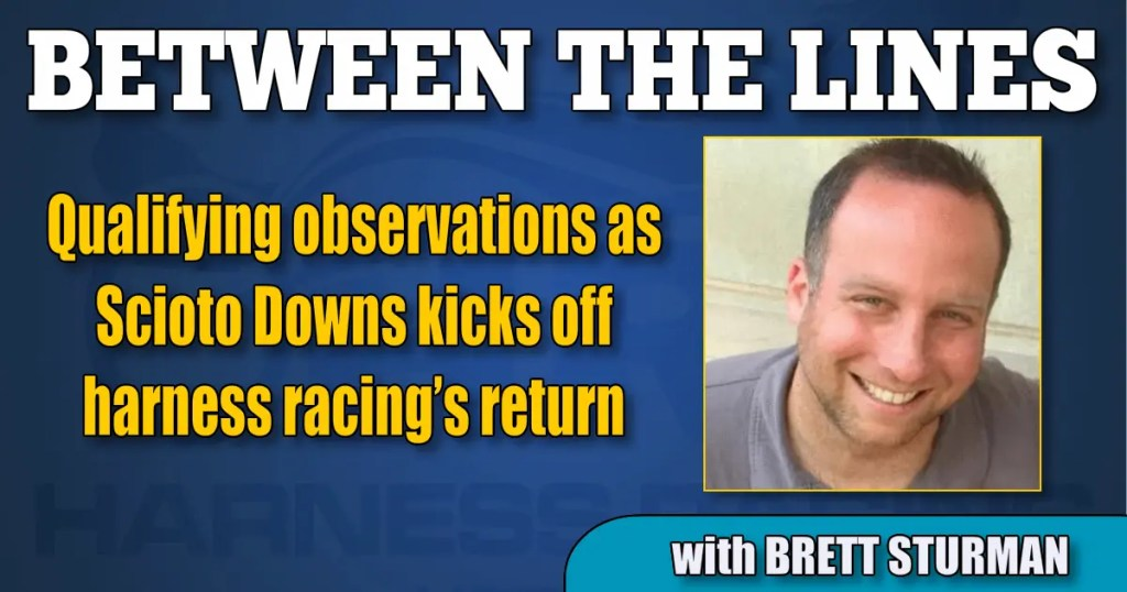 Qualifying observations as Scioto Downs kicks off harness racing's return