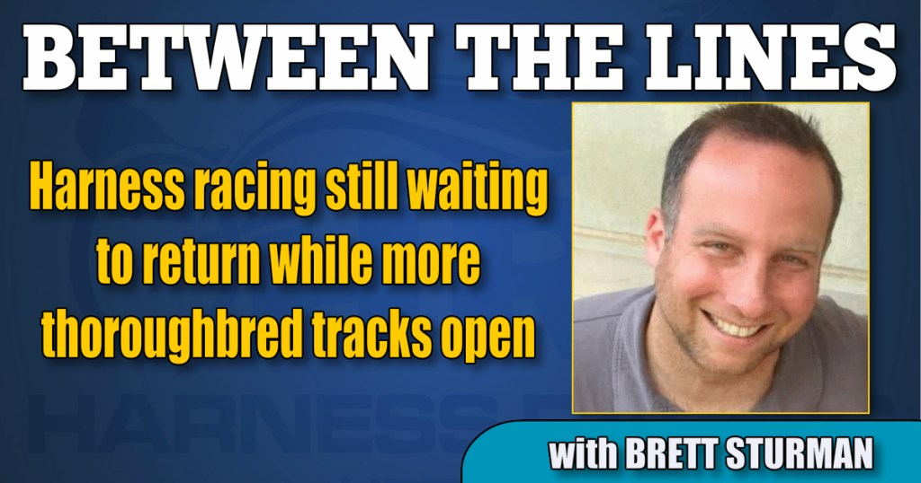 Harness racing still waiting to return while more thoroughbred tracks open