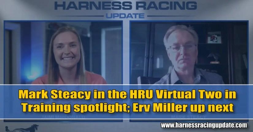 Mark Steacy in the HRU Virtual Two in Training spotlight; Erv Miller up next