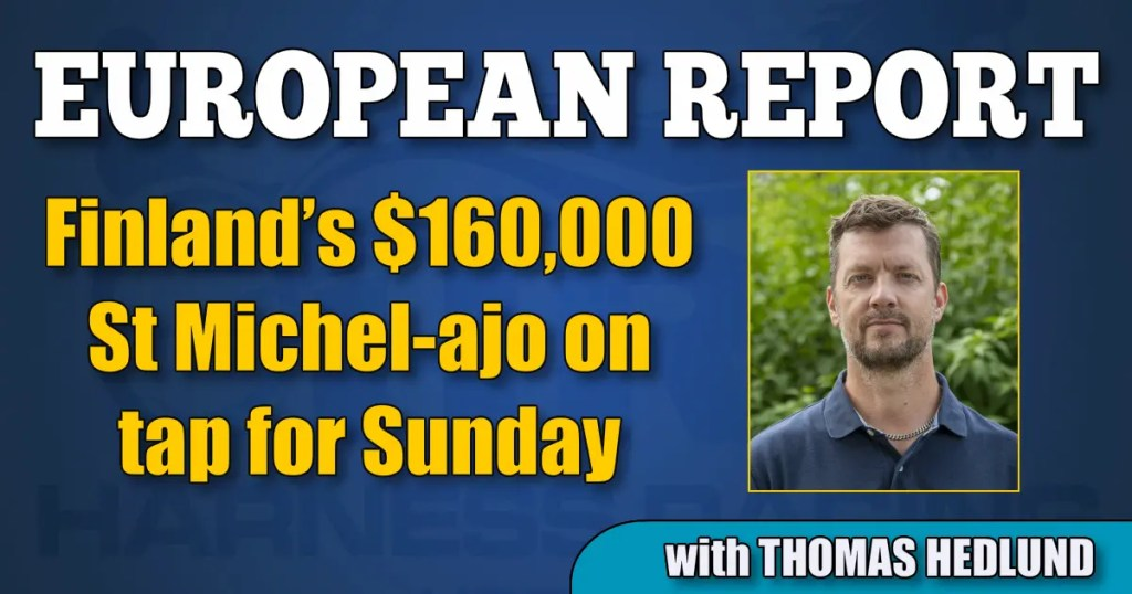 Finland's $160,000 St Michel-ajo on tap for Sunday