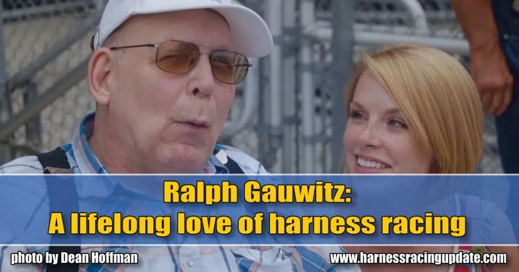 Ralph Gauwitz: A lifelong love of harness racing