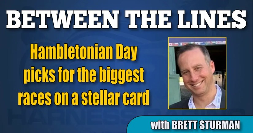 Hambletonian Day picks for the biggest races on a stellar card