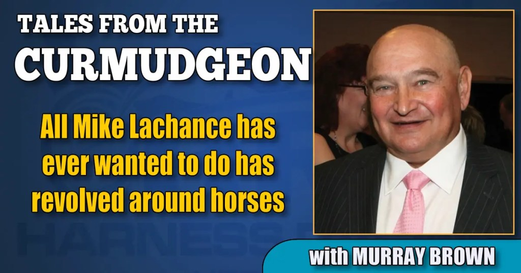 All Mike Lachance has ever wanted to do has revolved around horses