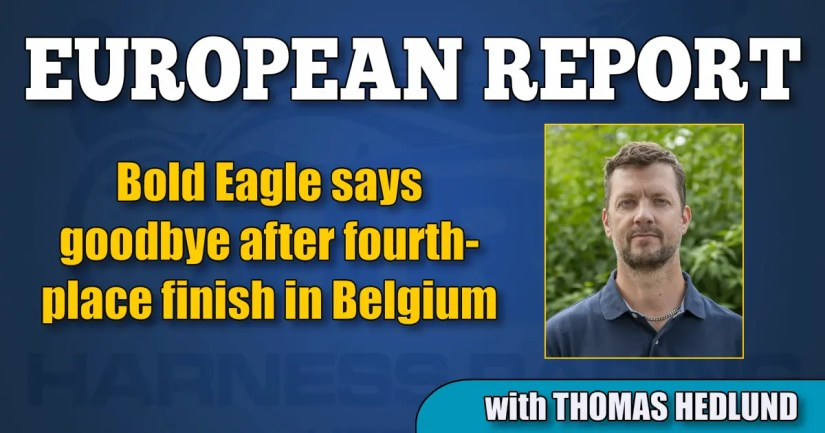 Bold Eagle says goodbye after fourth-place finish in Belgium