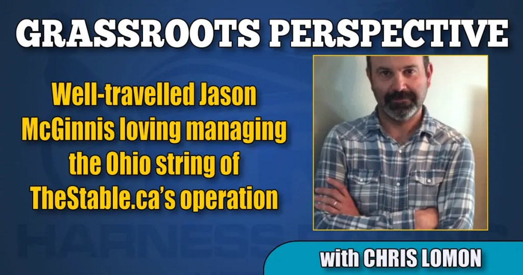 Well-travelled Jason McGinnis loving managing the Ohio string of TheStable.ca's operation