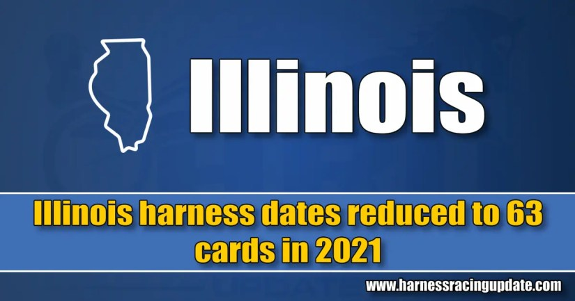 Illinois harness dates reduced to 63 cards in 2021