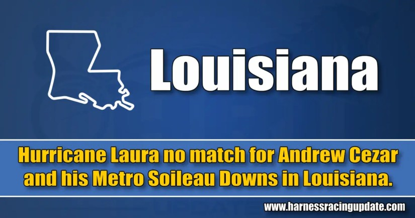 Hurricane Laura no match for Andrew Cezar and his Metro Soileau Downs in Louisiana.