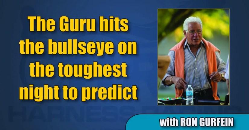 The Guru hits the bullseye on the toughest night to predict