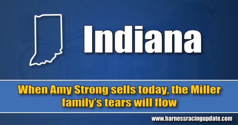 When Amy Strong sells today, the Miller family's tears will flow