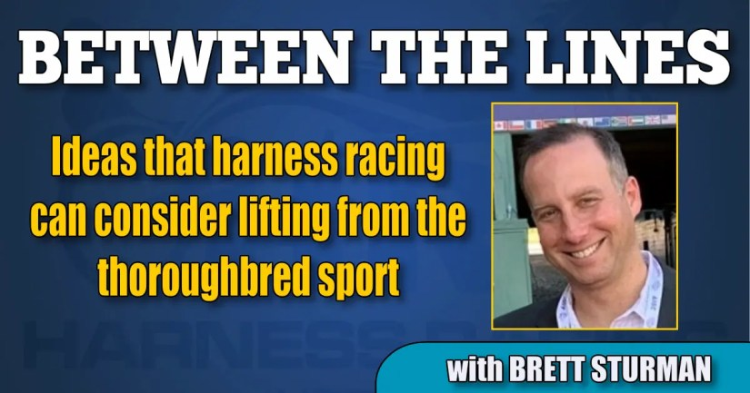 Ideas that harness racing can consider lifting from the thoroughbred sport