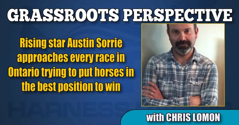 Rising star Austin Sorrie approaches every race in Ontario trying to put horses in the best position to win