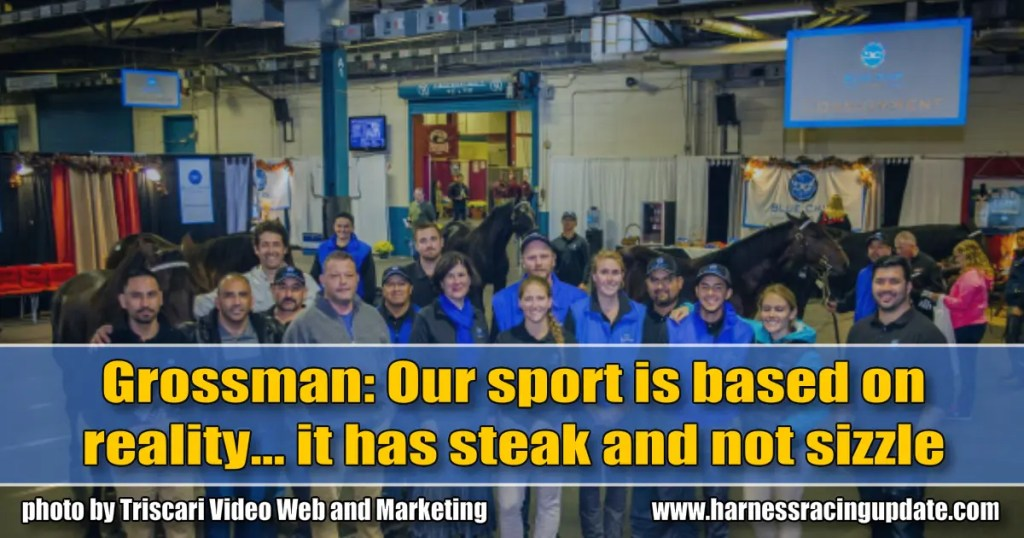 Grossman: Our sport is based on reality… it has steak and not sizzle