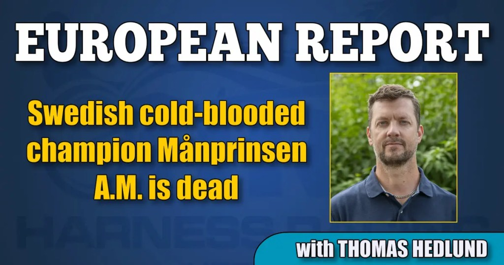 Swedish cold-blooded champion Månprinsen A.M. is dead