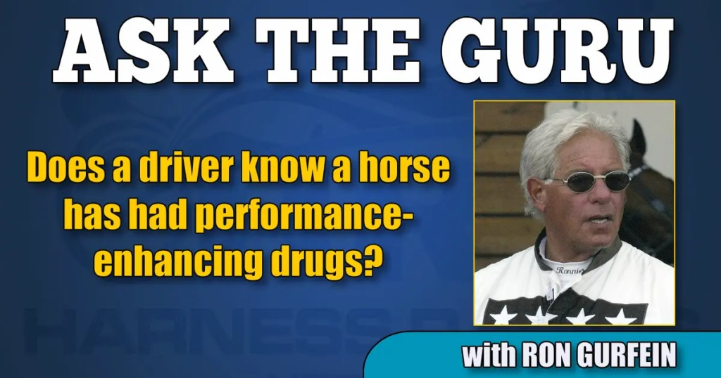 Does a driver know a horse has had performance-enhancing drugs?