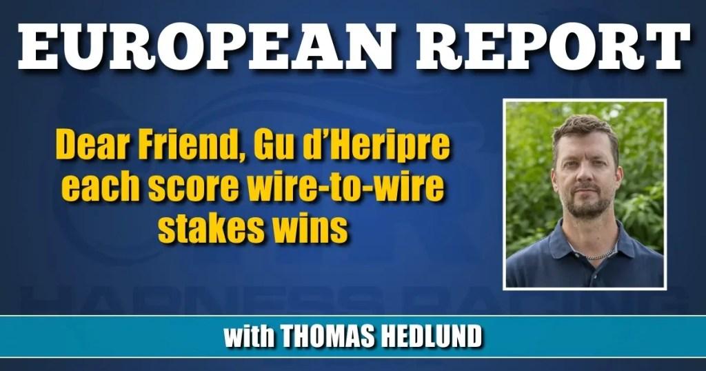Dear Friend, Gu d'Heripre each score wire-to-wire stakes wins