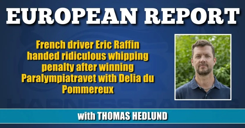 French driver Eric Raffin handed ridiculous whipping penalty after winning Paralympiatravet with Delia du Pommereux