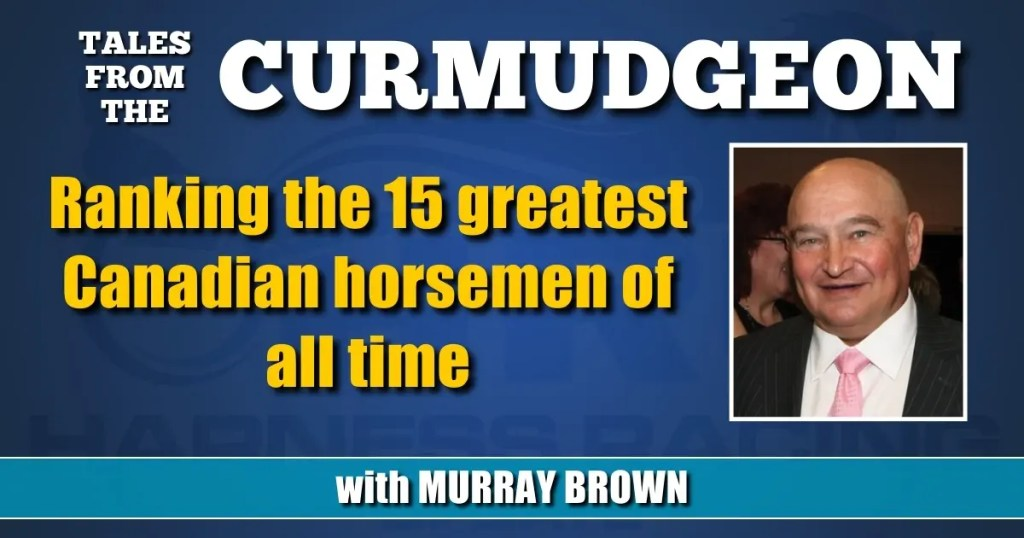 Ranking the 15 greatest Canadian horsemen of all time