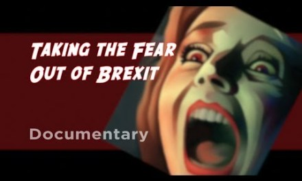 """""""Taking the Fear out of Brexit"""" Documentary"""