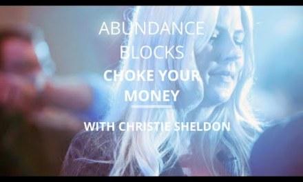 How Abundance Blocks Choke Your Money Flow
