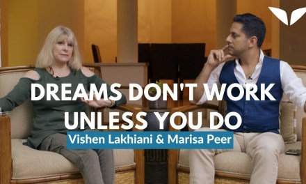 Why Dreams Don't Work Unless You Do. Marisa Peer in conversation with Vishen Lahkiani