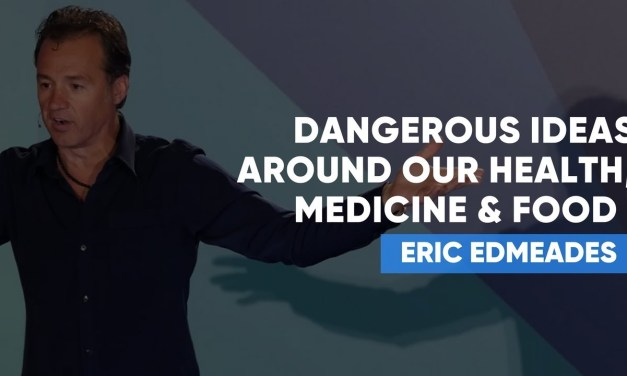 Dangerous Ideas Around Our Health, Medicine & Food That We MUST Question with Eric Edmeades