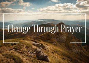 change-through-prayer