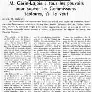 «M. Paul Gérin-Lajoie a tous les pouvoirs pour sauver les Commissions scolaires, s'il le veut»