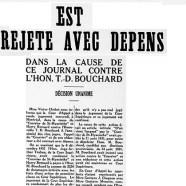 """«L'appel du """"Courrier"""" est rejeté avec dépens dans la cause de ce journal contre T.-D. Bouchard»"""